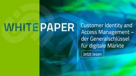 Customer Identity and Access Management - Der Generalschlüssel für digitale Märkte